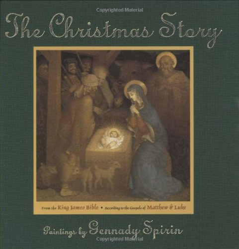 The Christmas Story: From The King James: Spirin, Gennady