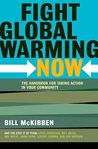 Fight Global Warming Now: The Handbook for: McKibben, Bill