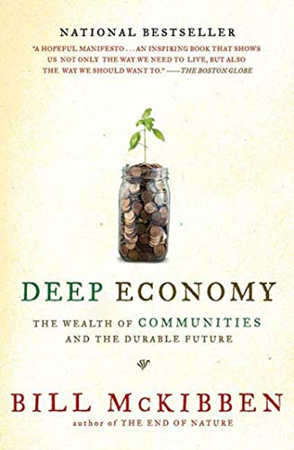 Deep Economy: The Wealth of Communities and: McKibben, Schumann Distinguished