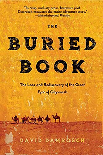 9780805087253: The Buried Book: The Loss and Rediscovery of the Great Epic of Gilgamesh