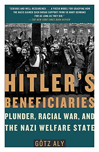 9780805087260: Hitler's Beneficiaries: Plunder, Racial War, and the Nazi Welfare State