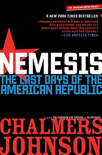 9780805087284: Nemesis: The Last Days of the American Republic (American Empire Project)