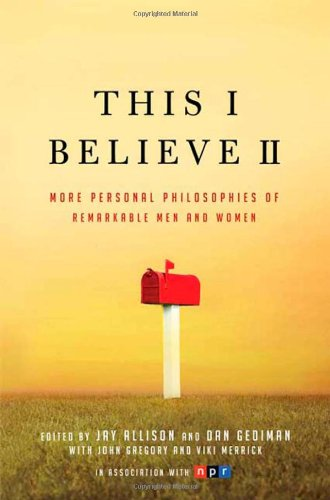 9780805087680: This I Believe II: More Personal Philosophies of Remarkable Men and Women