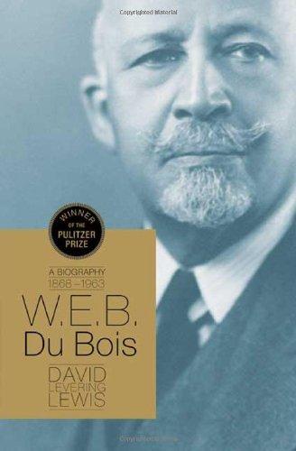 W.E.B. Du Bois: A Biography 1868-1963 (John MacRae Books) (0805087699) by Lewis, David Levering