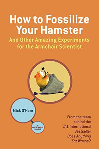 9780805087703: How to Fossilize Your Hamster: And Other Amazing Experiments for the Armchair Scientist