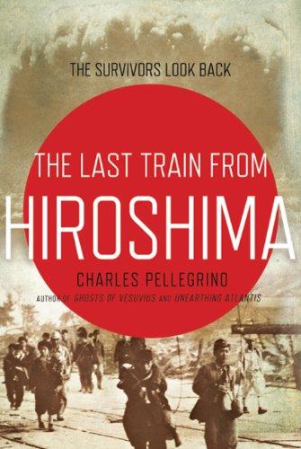 The Last Train from Hiroshima: The Survivors: Pellegrino, Charles
