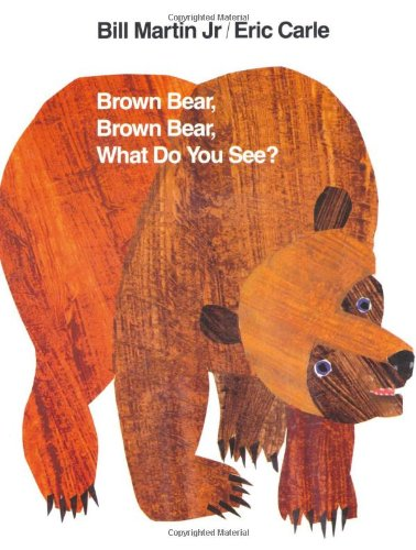 Brown Bear, Brown Bear, What Do You See?: Bill Martin