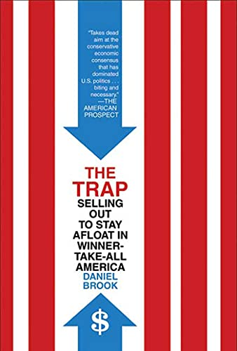 9780805088014: The Trap: Selling Out to Stay Afloat in Winner-Take-All America
