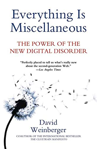 9780805088113: Everything Is Miscellaneous: The Power of the New Digital Disorder