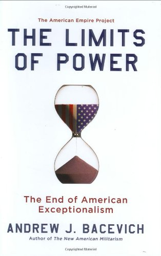 9780805088151: The Limits of Power: The End of American Exceptionalism