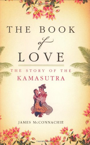 9780805088182: The Book of Love: The Story of the Kamasutra