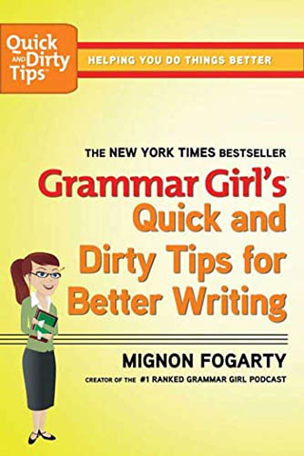 9780805088311: Grammar Girl's Quick and Dirty Tips for Better Writing (Quick & Dirty Tips)