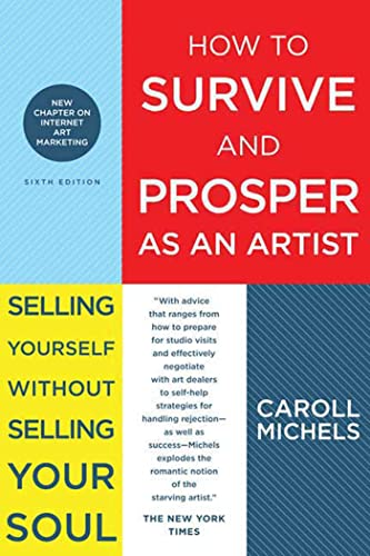 9780805088489: How to Survive and Prosper as an Artist: Selling Yourself Without Selling Your Soul