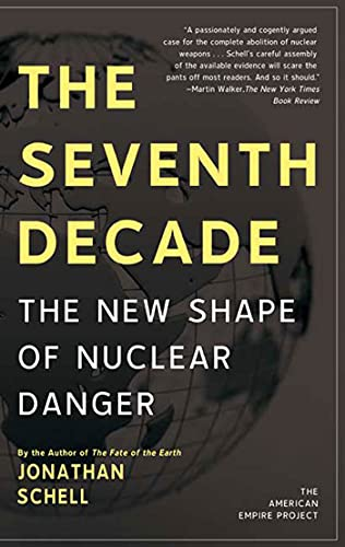 9780805088663: The Seventh Decade: The New Shape of Nuclear Danger (American Empire Project)