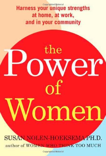 9780805088670: The Power of Women: Harness Your Unique Strengths at Home, at Work, and in Your Community
