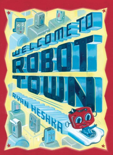 9780805088748: Welcome to Robot Town
