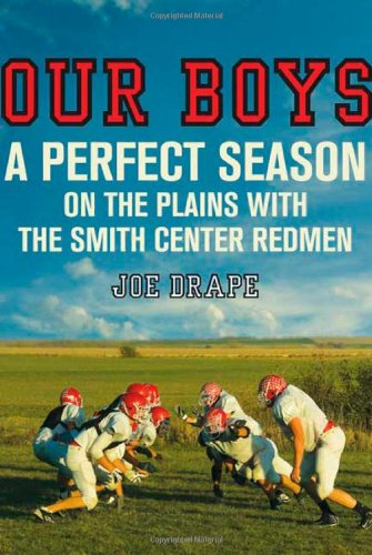 9780805088908: Our Boys: A Perfect Season on the Plains with the Smith Center Redmen