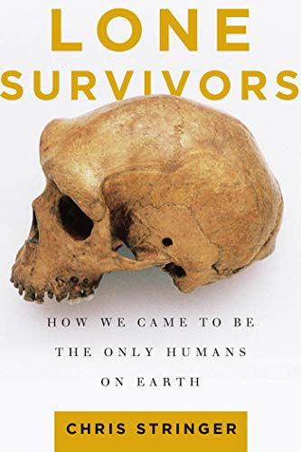 9780805088915: Lone Survivors: How We Came to Be the Only Humans on Earth