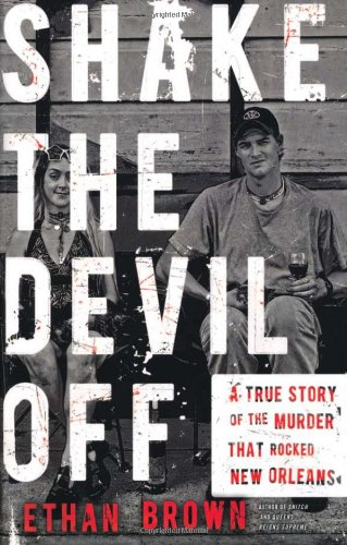 9780805088939: Shake the Devil Off: A True Story of the Murder that Rocked New Orleans