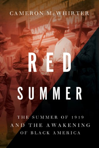 Red Summer: The Summer of 1919 and the Awakening of Black America [SIGNED FIRST PRINTING]: ...