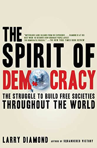 9780805089134: The Spirit of Democracy: The Struggle to Build Free Societies Throughout the World
