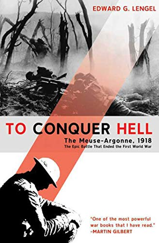 9780805089158: To Conquer Hell: The Meuse-Argonne, 1918 The Epic Battle That Ended the First World War