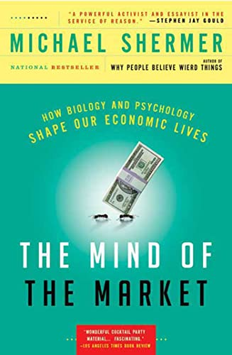 9780805089165: The Mind of the Market: How Biology and Psychology Shape Our Economic Lives