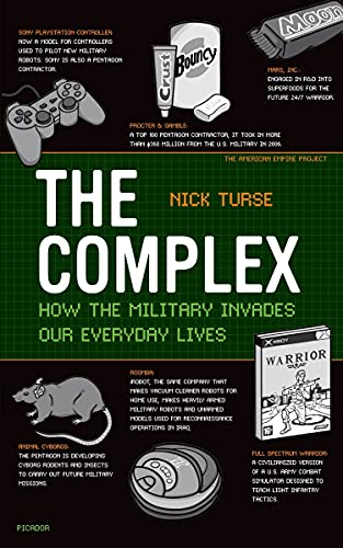 9780805089196: The Complex: How the Military Invades Our Everyday Lives