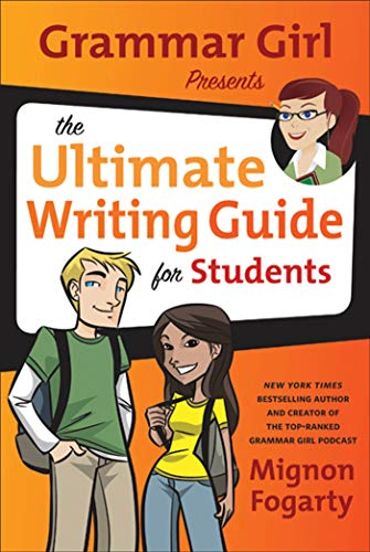 9780805089448: Grammar Girl Presents the Ultimate Writing Guide for Students (Quick & Dirty Tips)