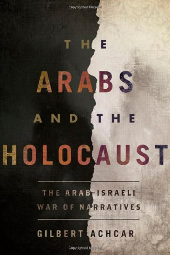 9780805089547: The Arabs and the Holocaust: The Arab-Israeli War of Narratives