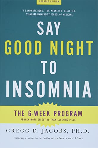 9780805089585: Say Good Night to Insomnia: The Six-Week, Drug-Free Program Developed At Harvard Medical School