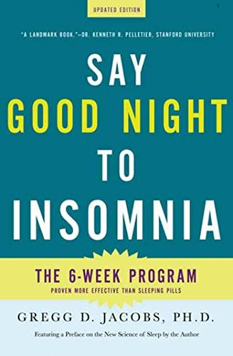 9780805089585: Say Good Night to Insomnia: The Six-Week, Drug-Free Program Developed At Harvard Medical School