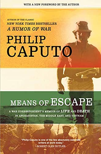 9780805089639: Means of Escape: A War Correspondent's Memoir of Life and Death in Afghanistan, the Middle East, and Vietnam