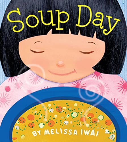 9780805090048: Soup Day: A Picture Book (Christy Ottaviano Books)