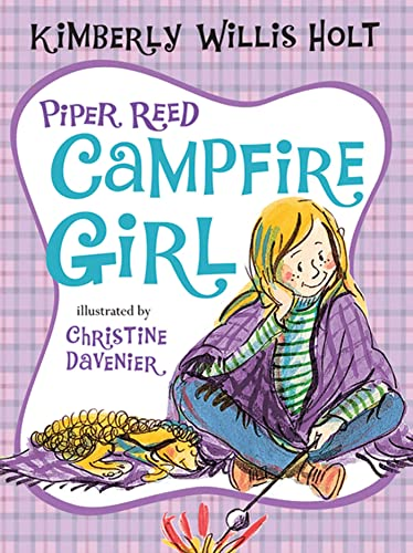 Piper Reed, Campfire Girl: (Piper Reed No.: Kimberly Willis Holt