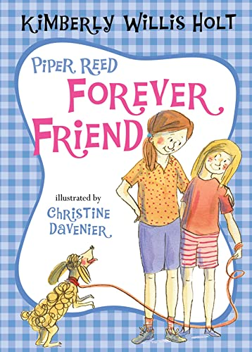 Piper Reed, Forever Friend: Kimberly Willis Holt