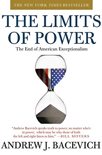 9780805090161: The Limits of Power: The End of American Exceptionalism