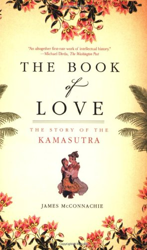 9780805090192: The Book of Love: The Story of the Kamasutra
