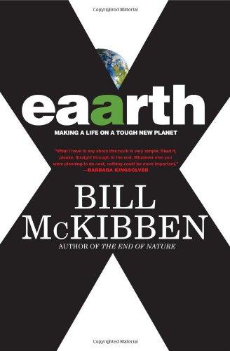 Eaarth: Making a Life on a Tough: Bill McKibben