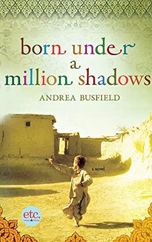9780805090611: Born Under a Million Shadows: A Novel