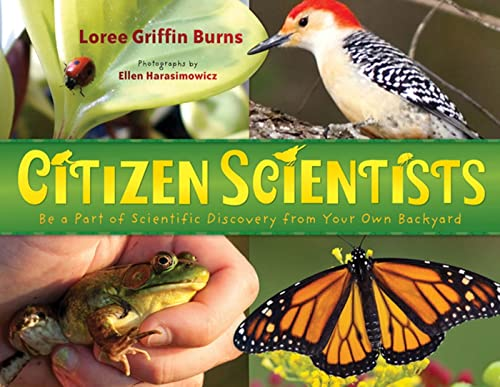9780805090628: Citizen Scientists: Be a Part of Scientific Discovery from Your Own Backyard