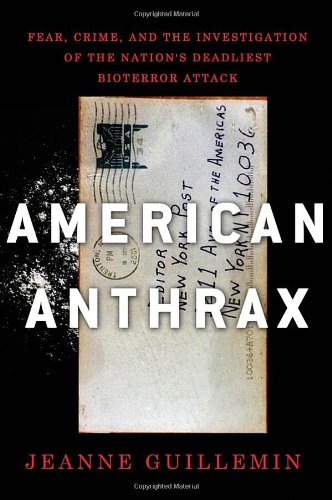 9780805091045: American Anthrax: Fear, Crime, and the Investigation of the Nation's Deadliest Bioterror Attack