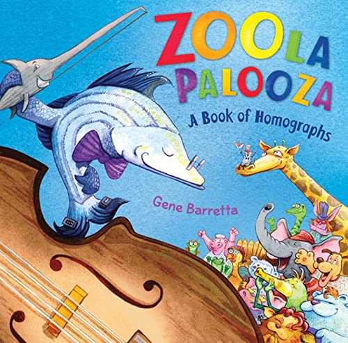 Zoola Palooza: A Book of Homographs (0805091076) by Gene Barretta