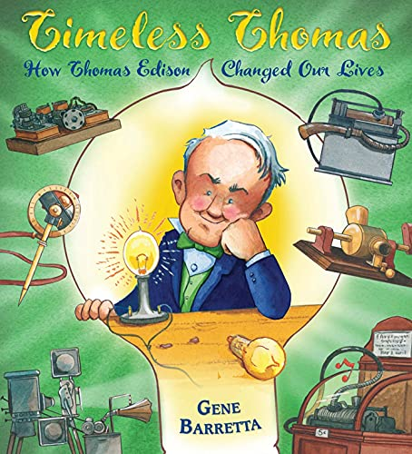 Timeless Thomas: How Thomas Edison Changed Our Lives (0805091084) by Barretta, Gene