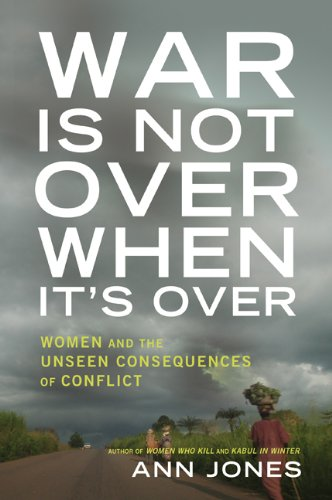 9780805091113: War Is Not Over When It's Over: Women Speak Out From The Ruins of War
