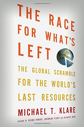 9780805091267: The Race for What's Left: The Global Scramble for the World's Last Resources