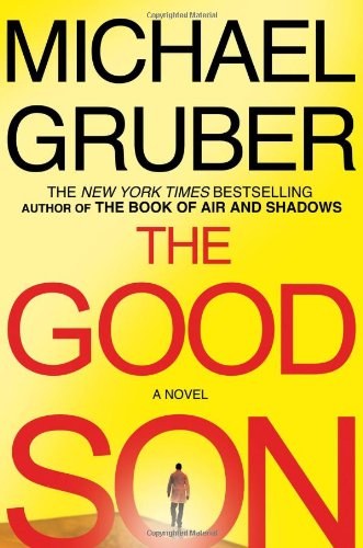 The Good Son (Signed First Edition): MICHAEL GRUBER