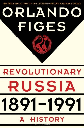 9780805091311: Revolutionary Russia, 1891-1991