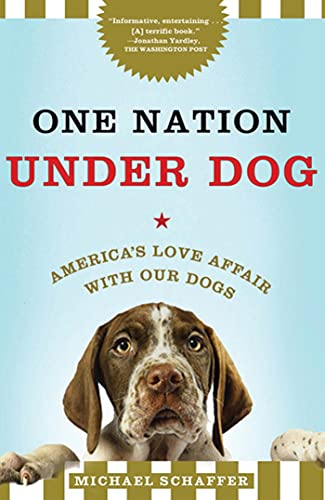 9780805091465: One Nation Under Dog: America's Love Affair with Our Dogs