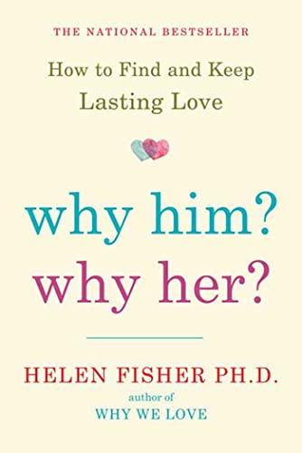 9780805091526: Why Him? Why Her?: How to Find and Keep Lasting Love